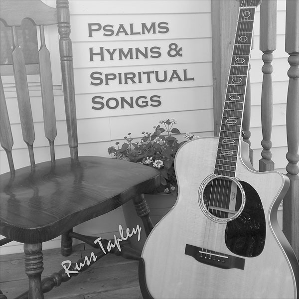 Russ Tapley: Psalms, Hymns & Spiritual Songs